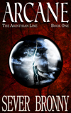 Arcane (The Arinthian Line, Book 1) by Sever bronny